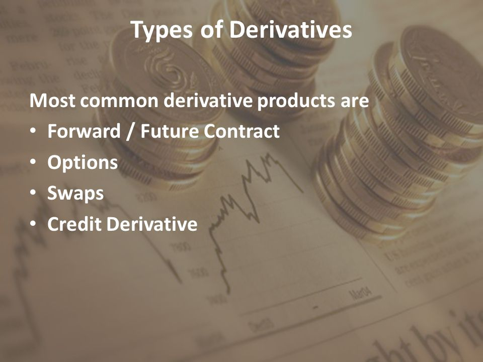 Derivative Utility Derivatives can be used either for risk management (i.e.