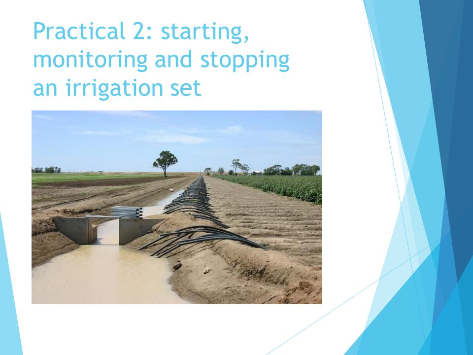 Practical 2: starting, monitoring and stopping an irrigation set