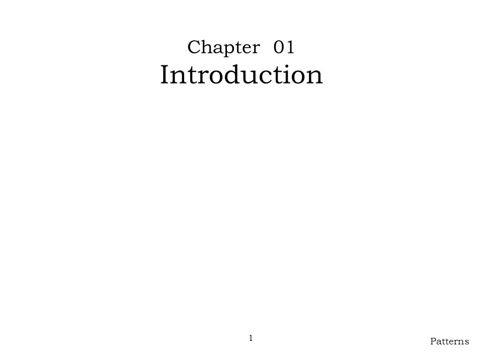 Patterns Chapter 01 Introduction 1