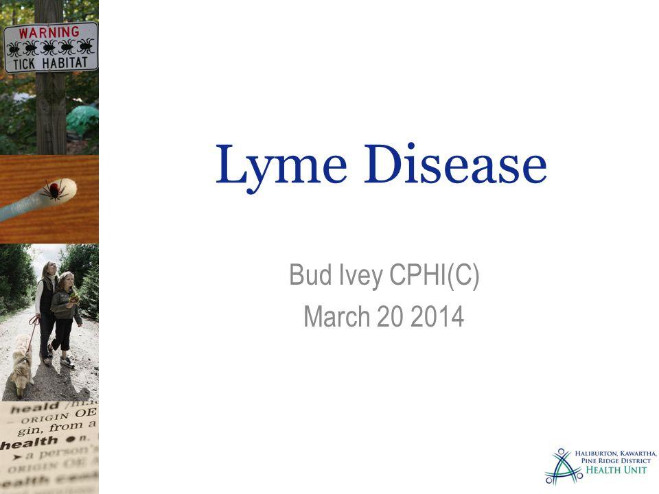 Lyme Disease Bud Ivey CPHI(C) March 20 2014