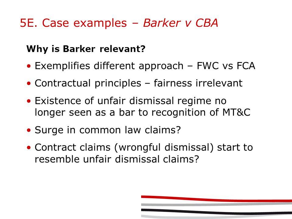 5E. Case examples – Barker v CBA Why is Barker relevant.