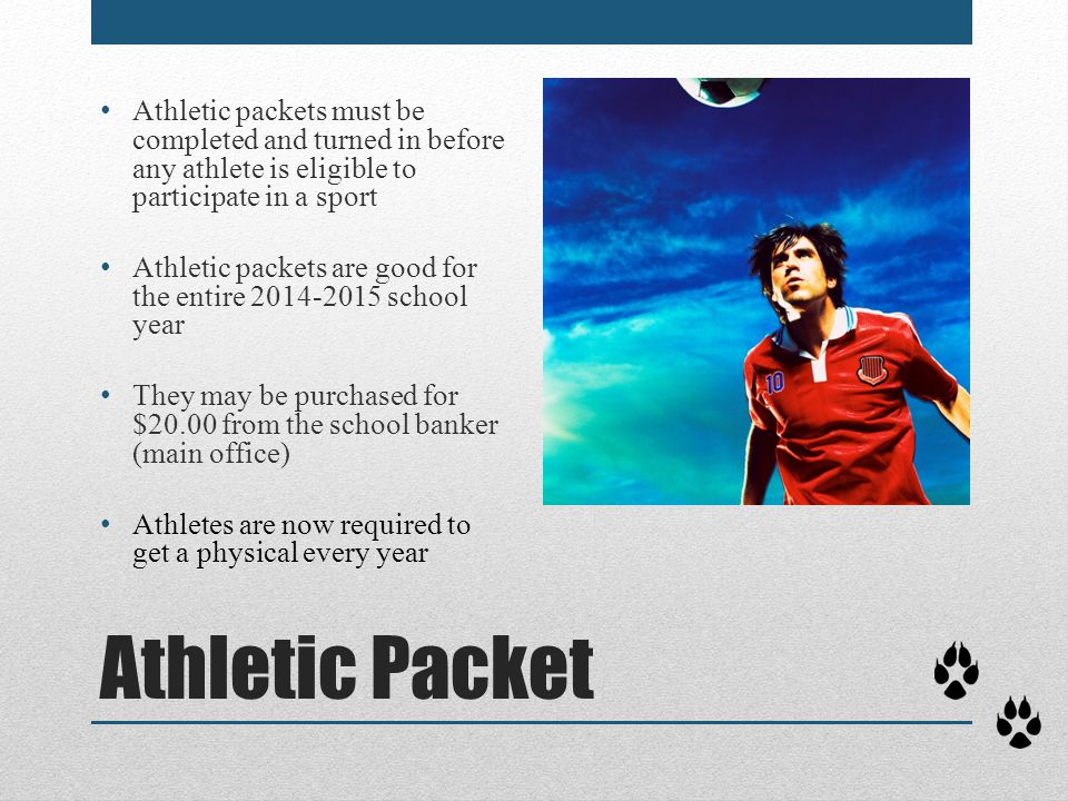 Athletic Packet Athletic packets must be completed and turned in before any athlete is eligible to participate in a sport Athletic packets are good fo