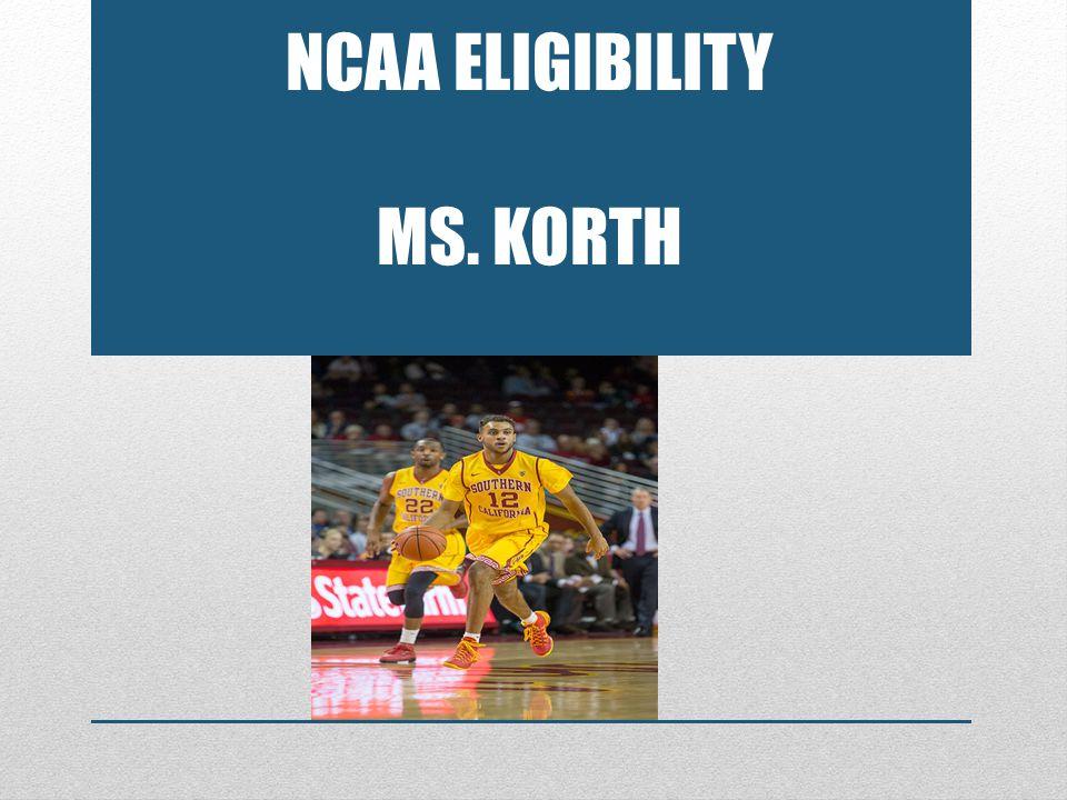 NCAA ELIGIBILITY MS. KORTH