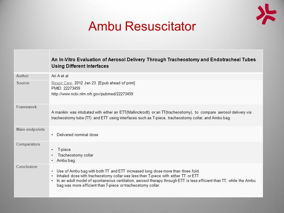 Ambu Resuscitator Radio stethoscopes: an innovative solution for auscultation while wearing protective gear AuthorCandiotti KA et al Source Am J Disaster Med.Am J Disaster Med.