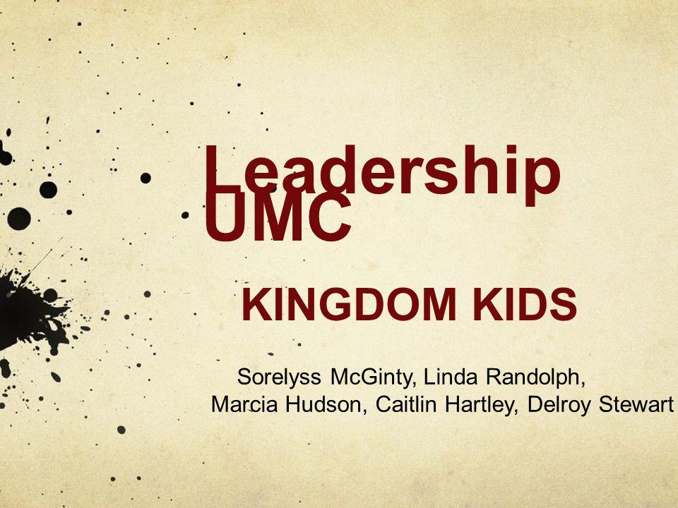 Leadership UMC KINGDOM KIDS Sorelyss McGinty, Linda Randolph, Marcia Hudson, Caitlin Hartley, Delroy Stewart