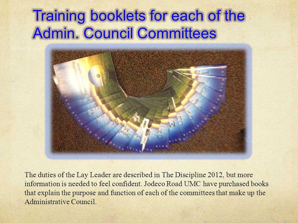 The duties of the Lay Leader are described in The Discipline 2012, but more information is needed to feel confident.