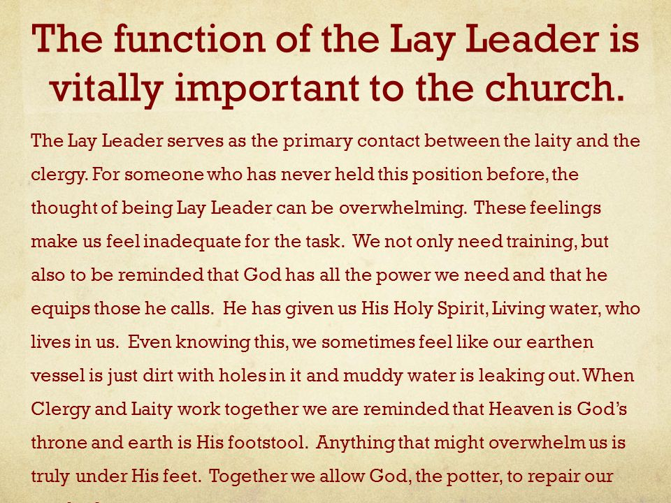 The function of the Lay Leader is vitally important to the church.