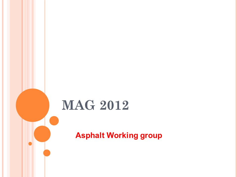 MAG 2012 Asphalt Working group