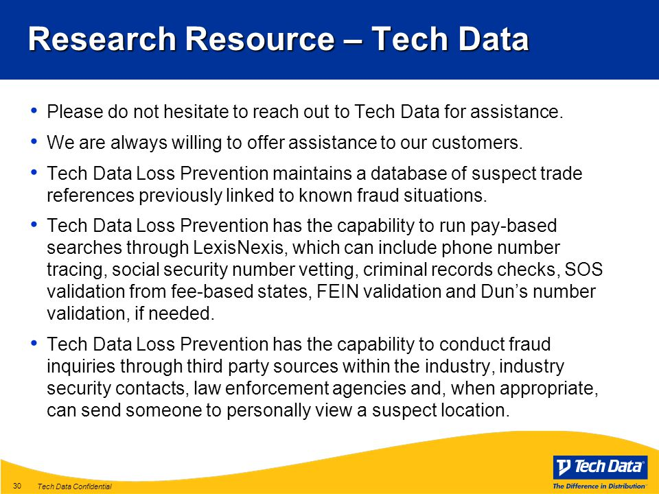 Tech Data Confidential 30 Research Resource – Tech Data Please do not hesitate to reach out to Tech Data for assistance.