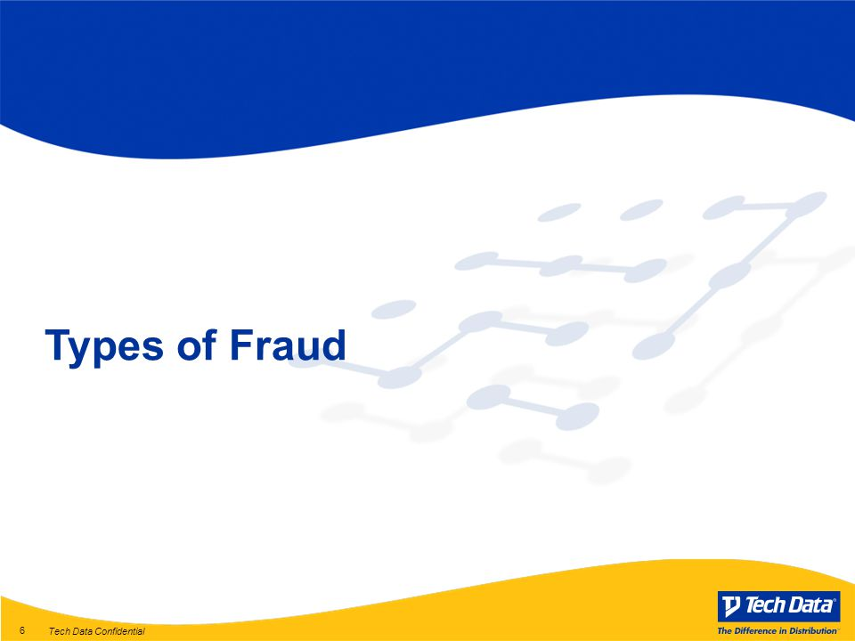Tech Data Confidential 6 Types of Fraud