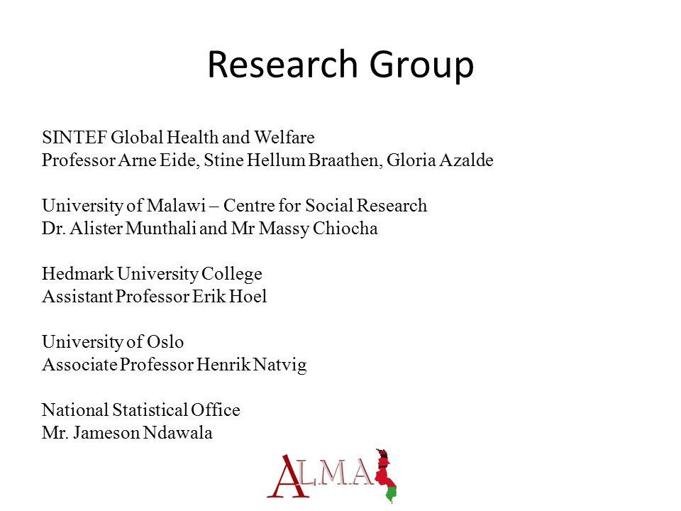 Research Group SINTEF Global Health and Welfare Professor Arne Eide, Stine Hellum Braathen, Gloria Azalde University of Malawi – Centre for Social Res