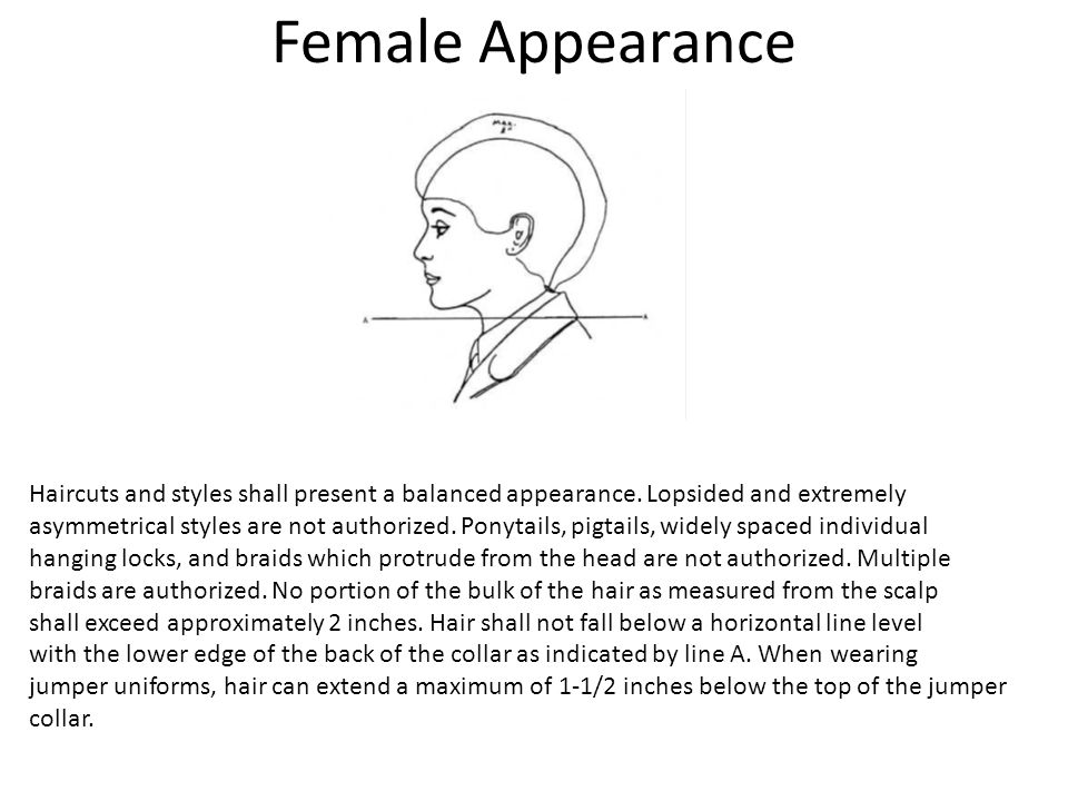 Female Appearance Haircuts and styles shall present a balanced appearance.