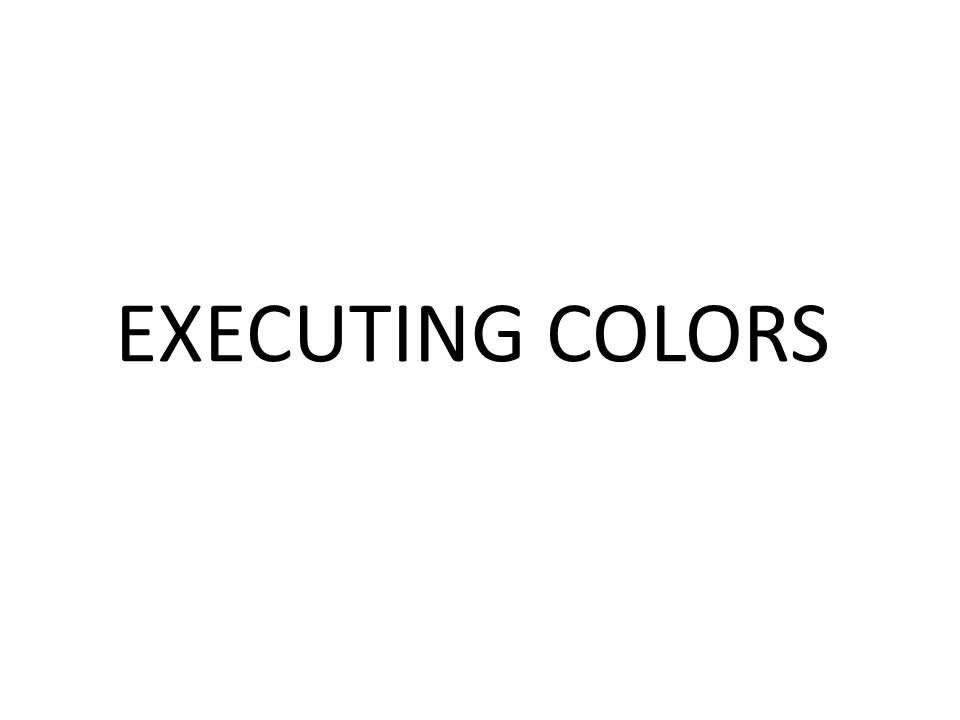 EXECUTING COLORS