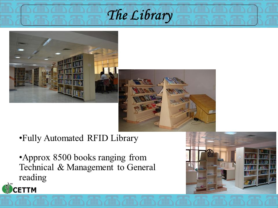 The Library Fully Automated RFID Library Approx 8500 books ranging from Technical & Management to General reading