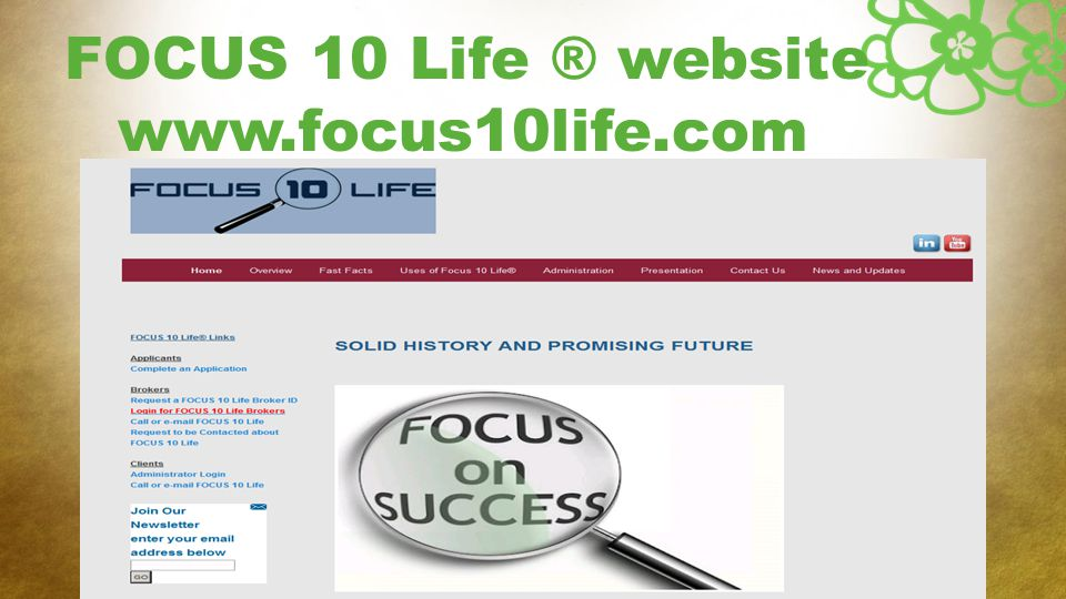 For Producer use only. Not for use with clients. FOCUS 10 Life ® website www.focus10life.com