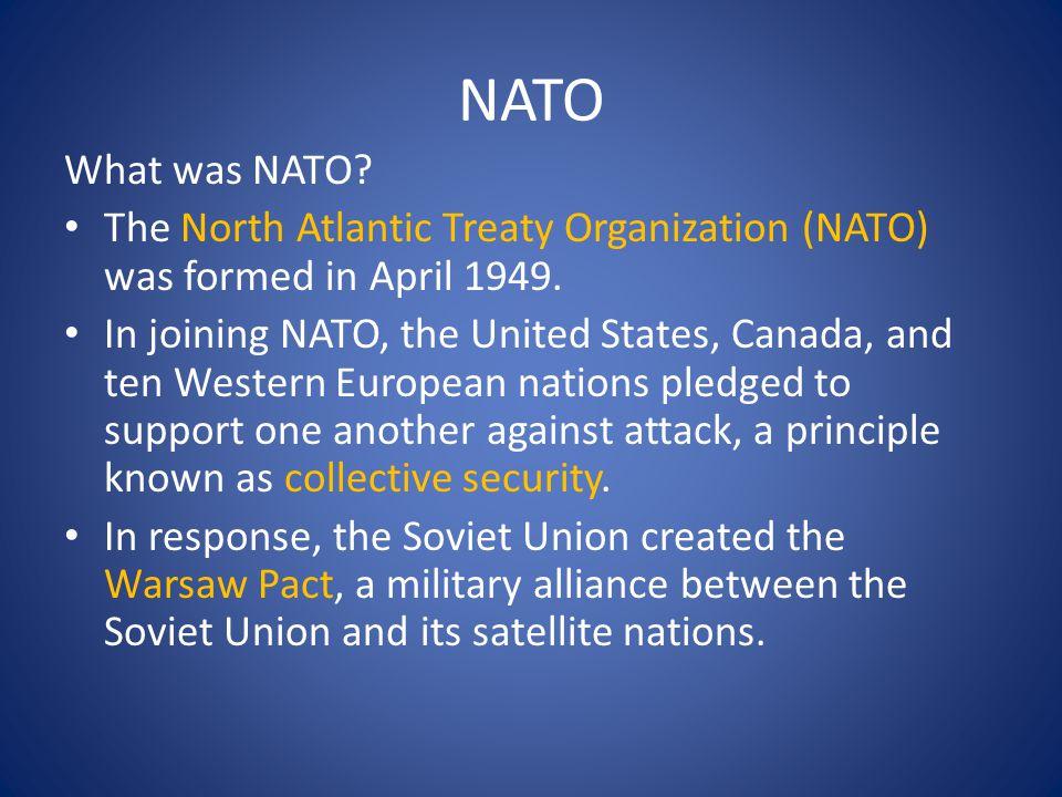 NATO What was NATO.The North Atlantic Treaty Organization (NATO) was formed in April 1949.