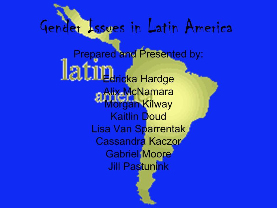 The Role of Women in Latin America Morgan Kilway