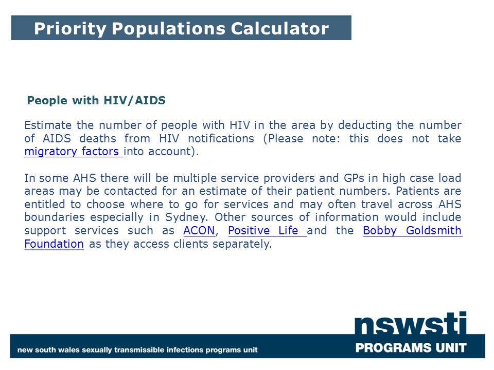 Estimate the number of people with HIV in the area by deducting the number of AIDS deaths from HIV notifications (Please note: this does not take migr