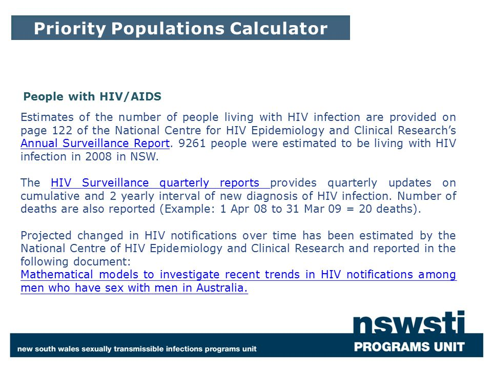 Estimates of the number of people living with HIV infection are provided on page 122 of the National Centre for HIV Epidemiology and Clinical Research