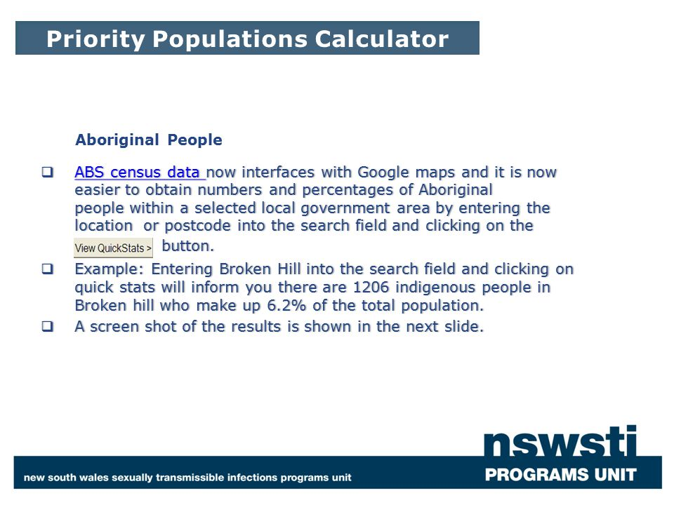 Aboriginal PeopleAboriginal People  ABS census data now interfaces with Google maps and it is now easier to obtain numbers and percentages of Aborigi