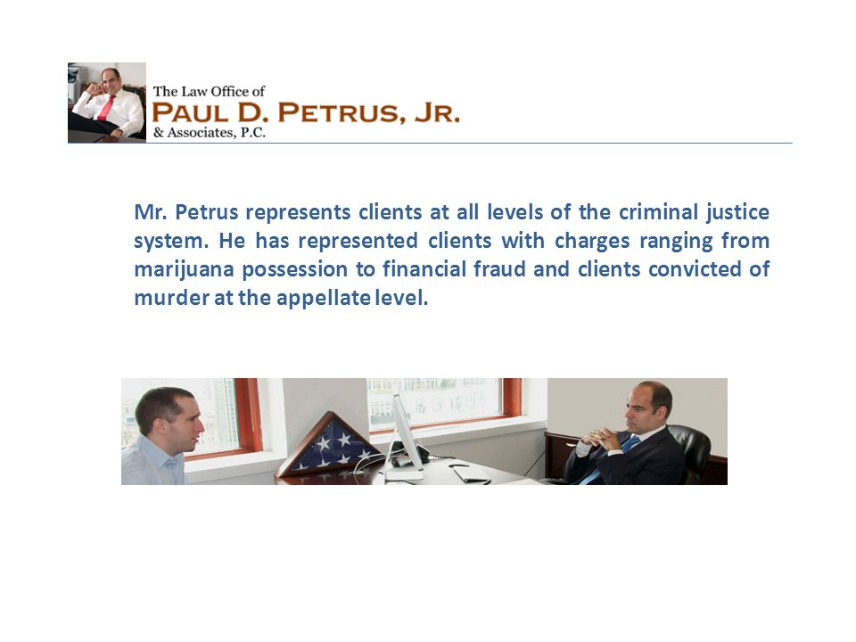 Some Practice Areas of Paul D.Petrus, Jr.