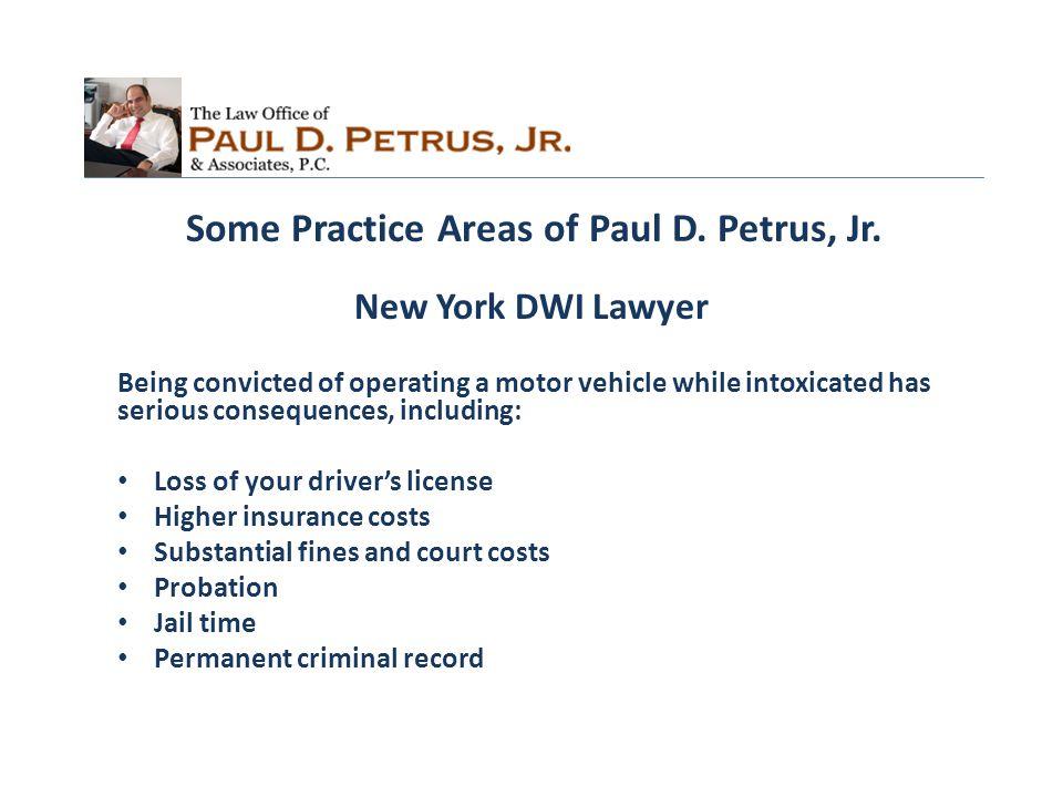 NY DWI attorney Mr.Paul D. Petrus, Jr.