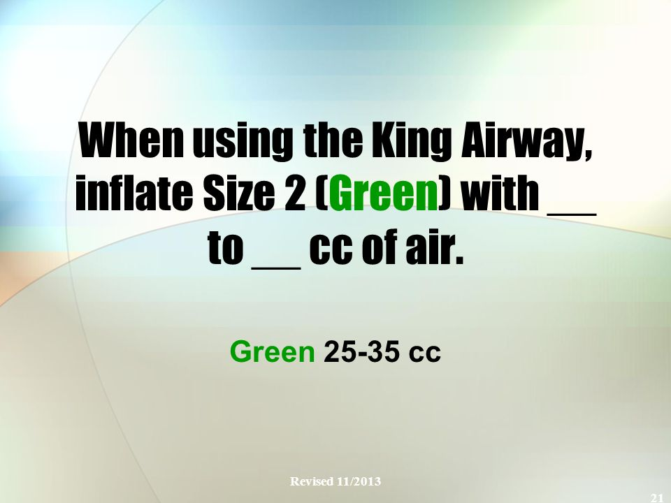 When using the King Airway, inflate Size 2 (Green) with __ to __ cc of air.