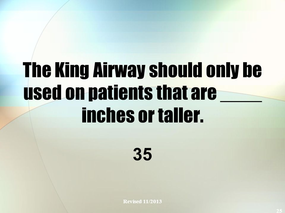 The King Airway should only be used on patients that are ____ inches or taller.