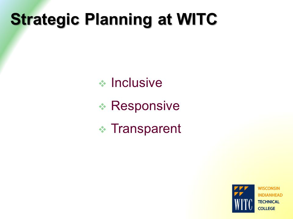 Strategic Planning at WITC  Inclusive  Responsive  Transparent