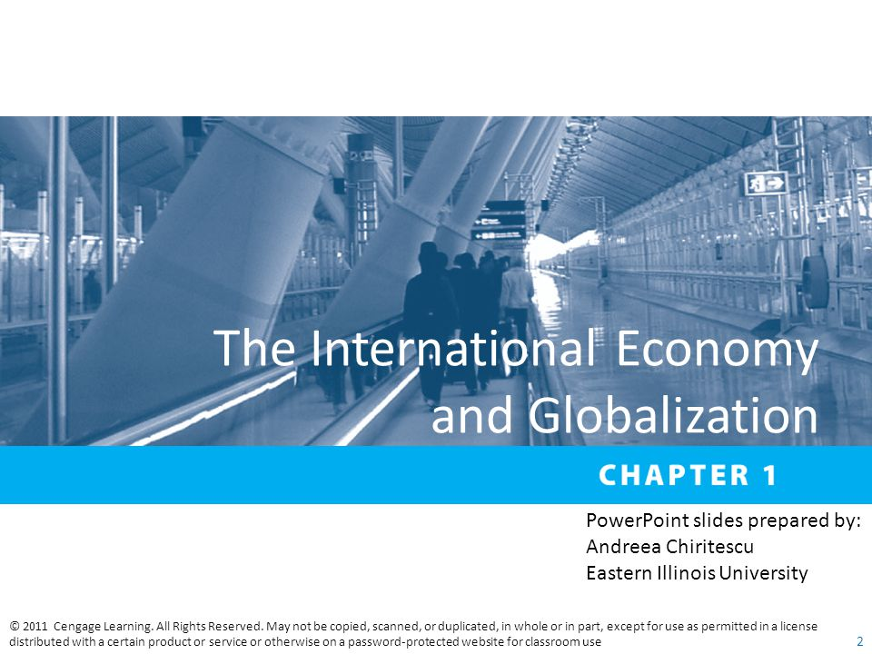 The International Economy and Globalization © 2011 Cengage Learning.