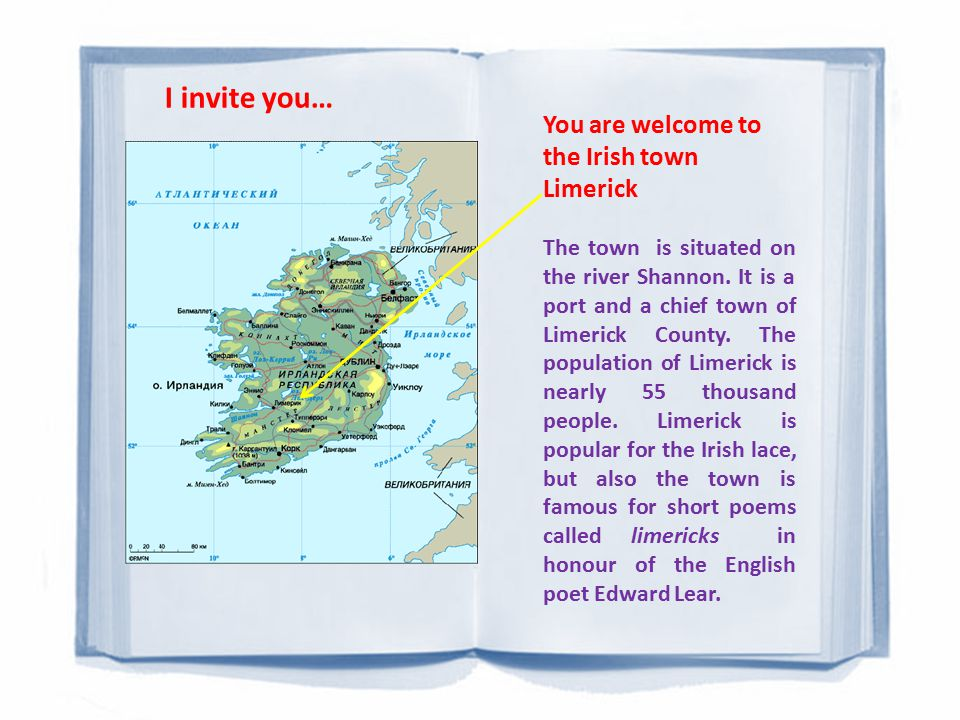You are welcome to the Irish town Limerick The town is situated on the river Shannon.