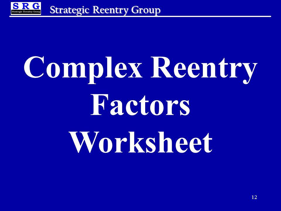 12 Strategic Reentry Group Complex Reentry Factors Worksheet