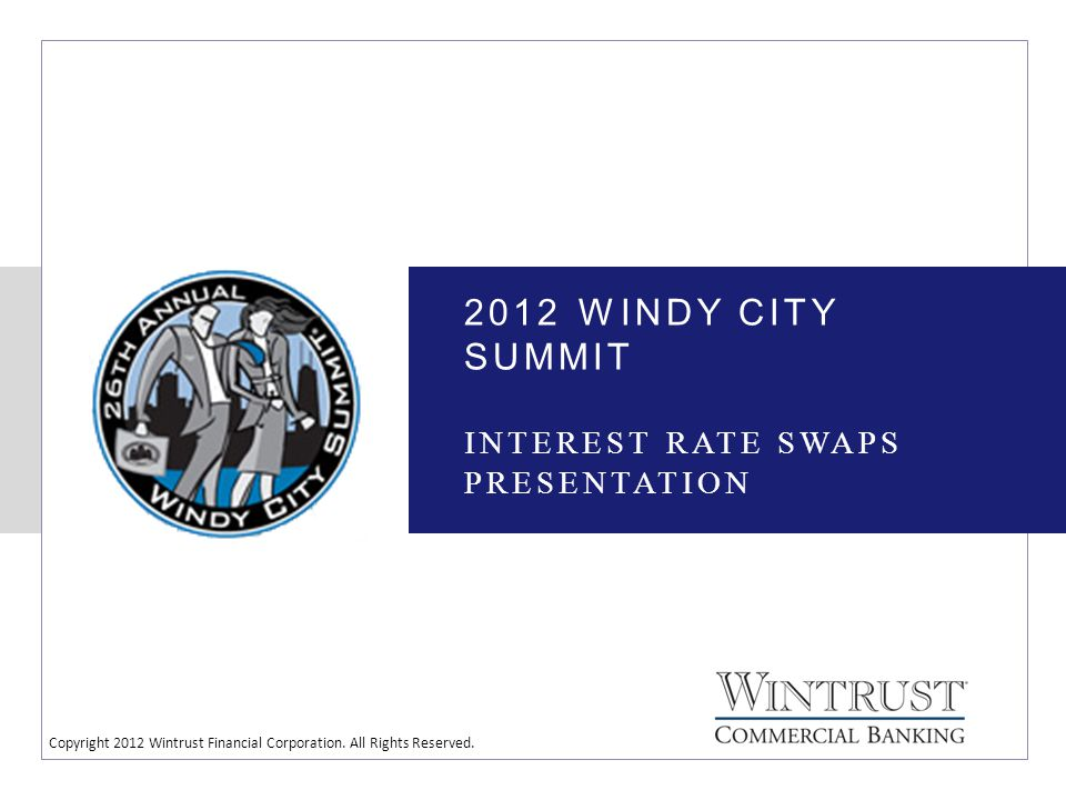 Copyright 2012 Wintrust Financial Corporation. All Rights Reserved.