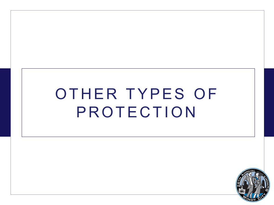 OTHER TYPES OF PROTECTION