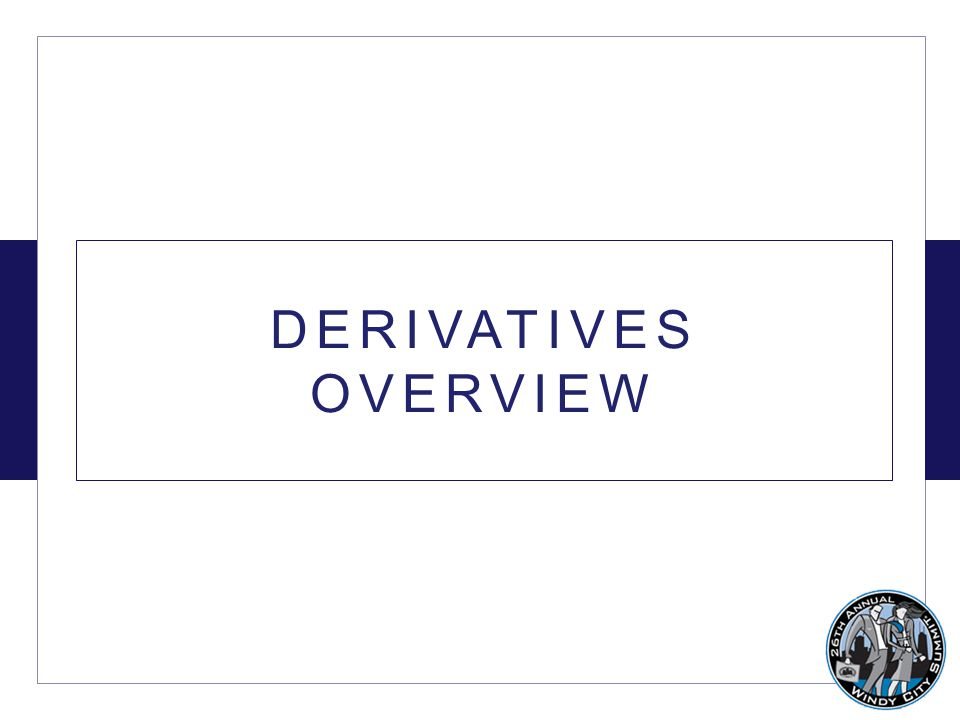 DERIVATIVES OVERVIEW