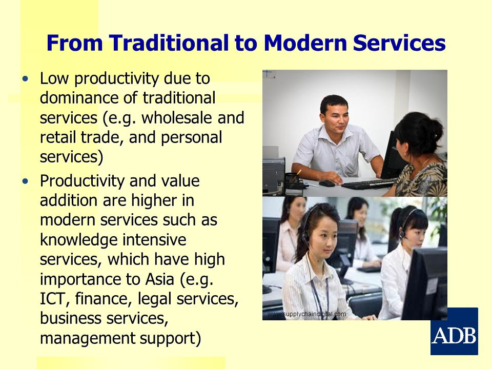 From Traditional to Modern Services Low productivity due to dominance of traditional services (e.g. wholesale and retail trade, and personal services)