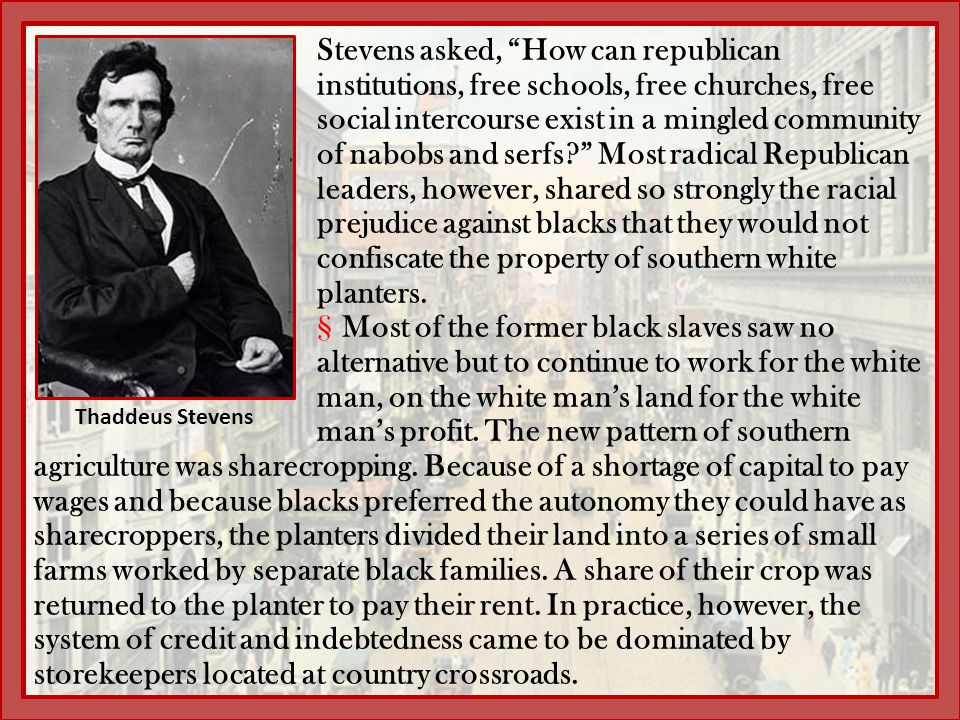 """Stevens asked, """"How can republican institutions, free schools, free churches, free social intercourse exist in a mingled community of nabobs and serfs"""