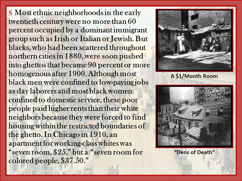 §Most ethnic neighborhoods in the early twentieth century were no more than 60 percent occupied by a dominant immigrant group such as Irish or Italian