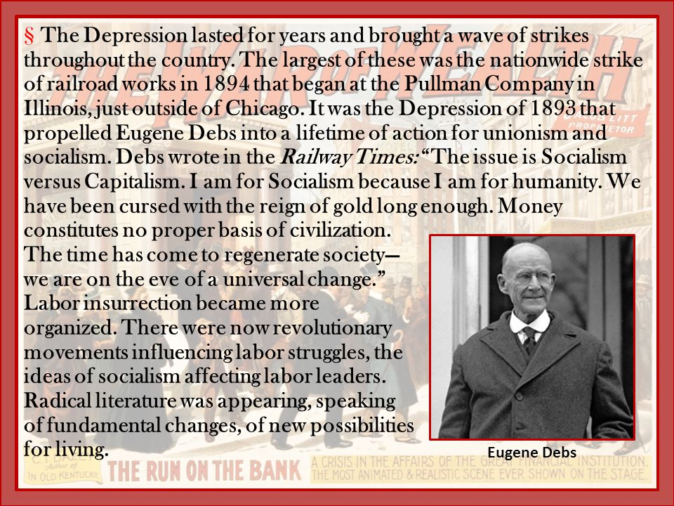 §The Depression lasted for years and brought a wave of strikes throughout the country. The largest of these was the nationwide strike of railroad work