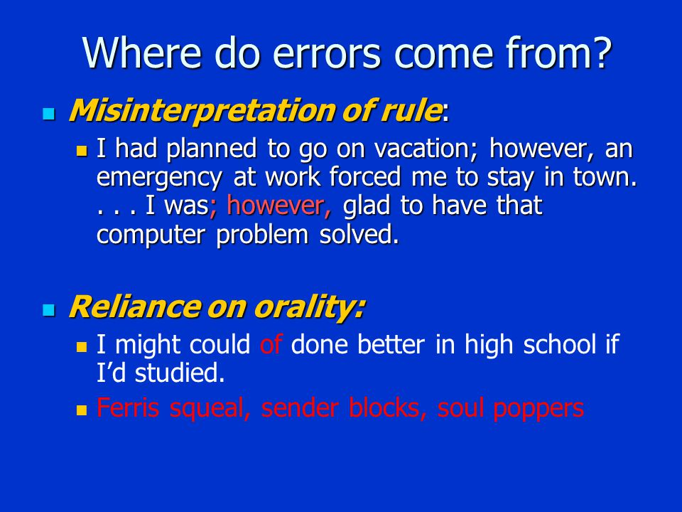 Where do errors come from.