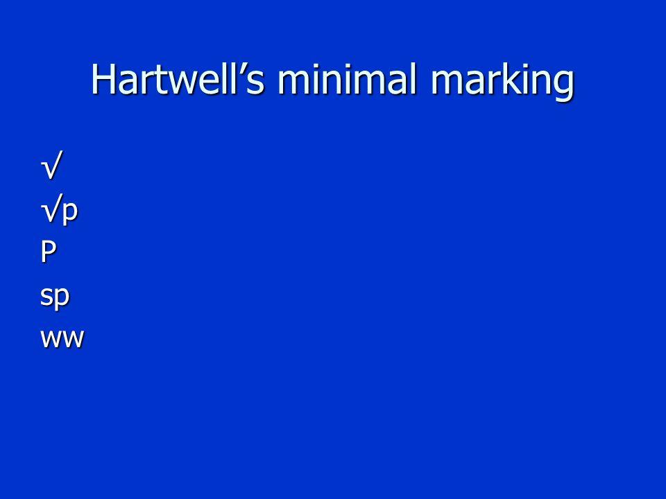 Hartwell's minimal marking √√pPspww