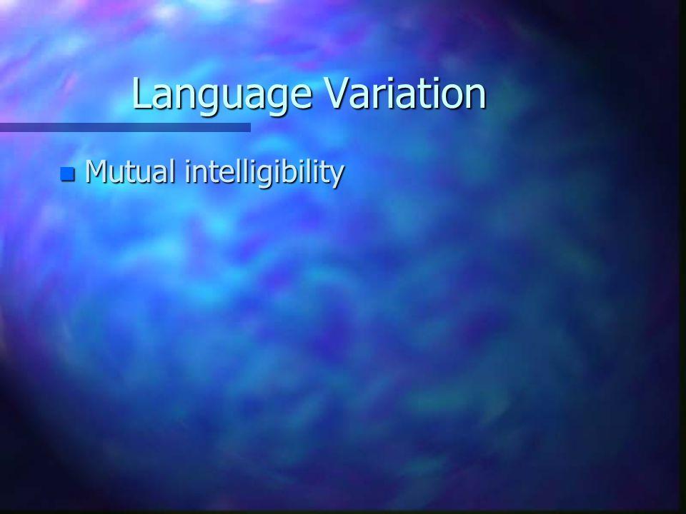 Language Variation n Mutual intelligibility