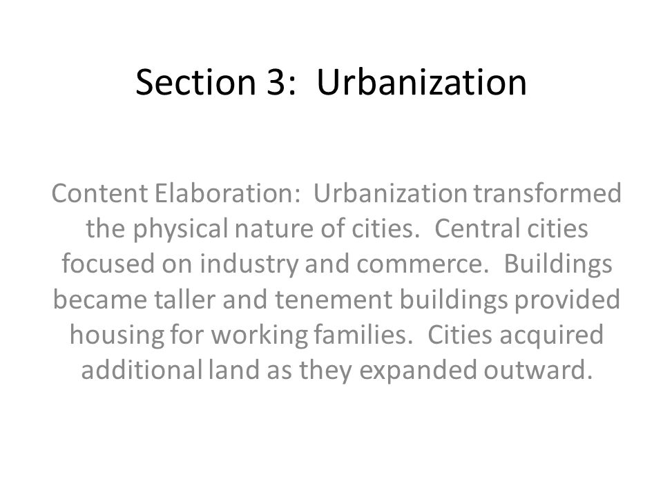 Section 3: Urbanization Content Elaboration: Urbanization transformed the physical nature of cities.