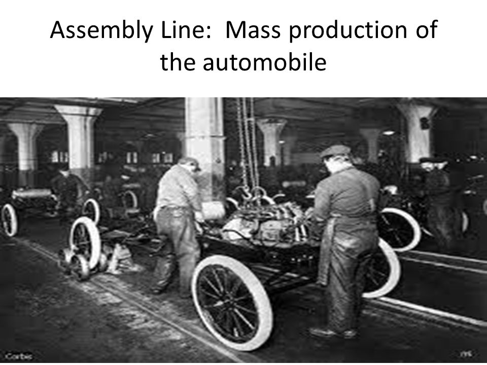 Assembly Line: Mass production of the automobile