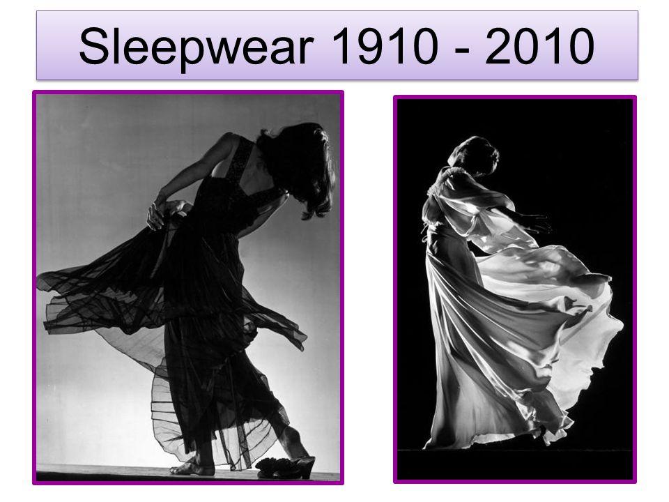Sleepwear 1910 - 2010