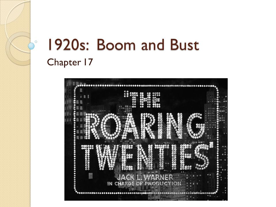 1920s: Boom and Bust Chapter 17