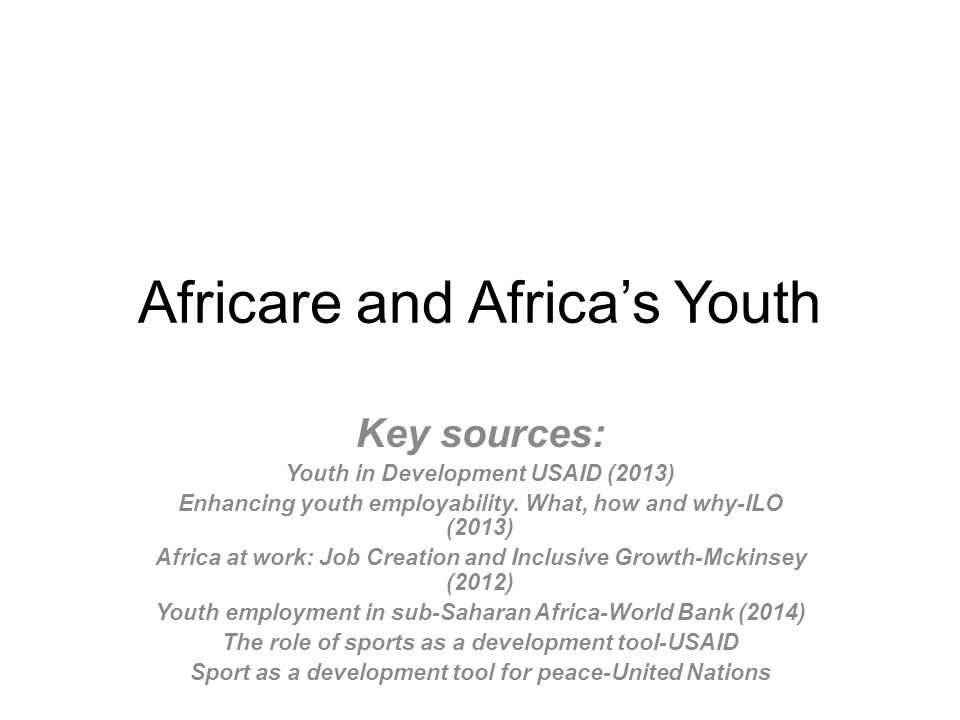USAIDAfricare Objective `1 and 2 Strengthen youth programming, participation and partnership Integration .