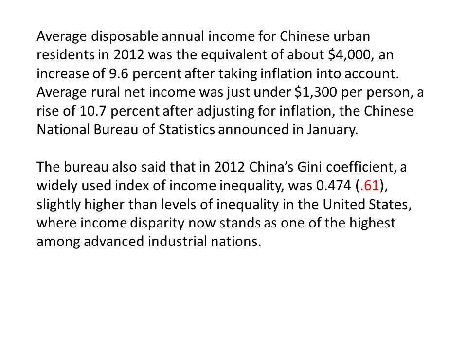 Average disposable annual income for Chinese urban residents in 2012 was the equivalent of about $4,000, an increase of 9.6 percent after taking inflation into account.