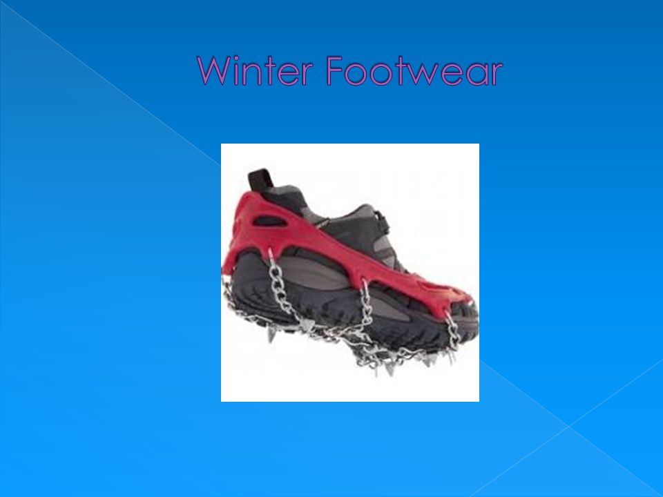  A non open toed shoe, that provides ankle support that is ideally waterproof so that your feet do not become wet from snow reducing your chances of freezing or getting frost bite.