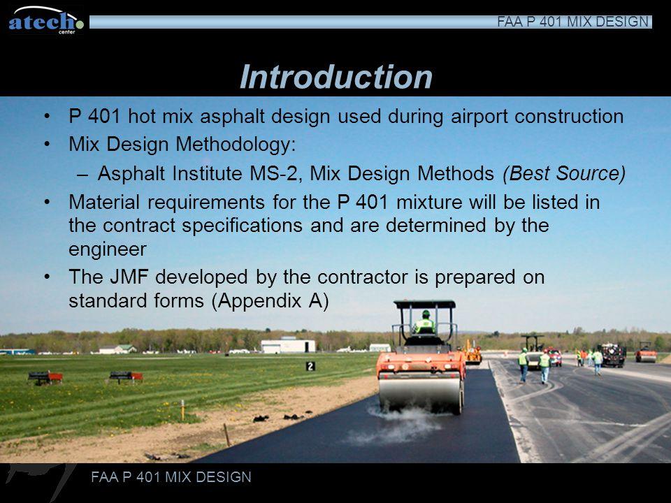 FAA P 401 MIX DESIGN ddd Overview Aggregate Pre-Qualification Testing Volumetric Mix Design Procedures –Dry Batching Aggregates –Mixing Specimens –HMA